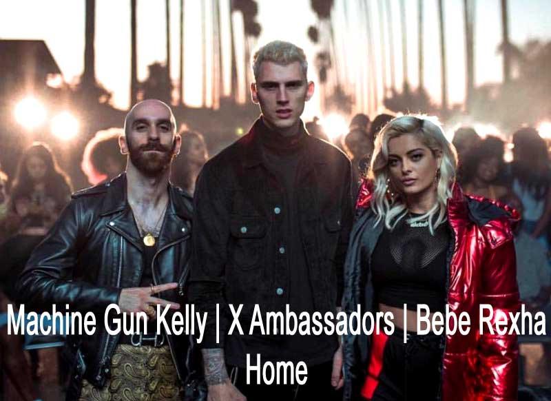 Machine Gun Kelly X Ambassadors Bebe Rexha Home