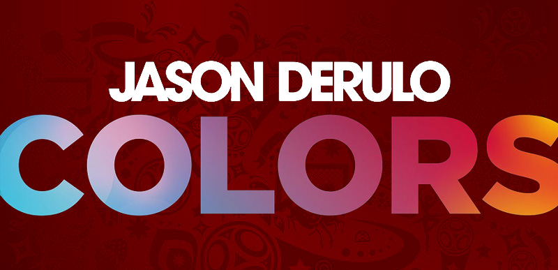 Jason Derulo — Colors Песня чемпионата мира по футболу 2018