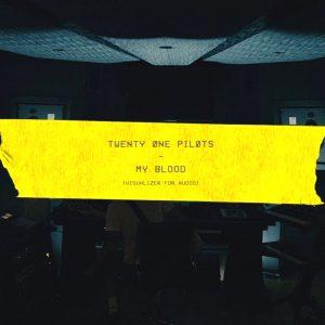 twenty one pilots: My Blood