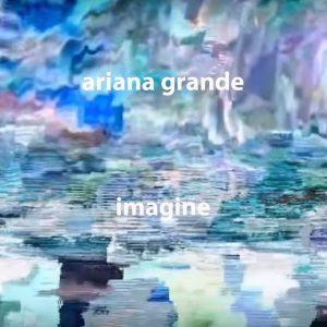 Ariana Grande - imagine
