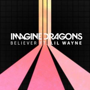 Imagine Dragons - Believer ft. Lil Wayne