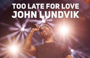 "John Lundvik – ""Too Late For Love"""